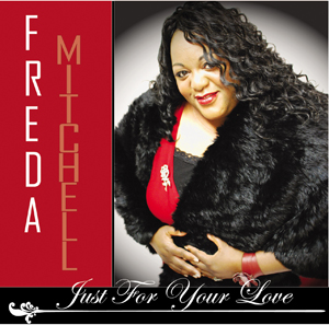 Just For Your Love CD by Freda Mitchell - 2011 Release
