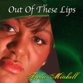 Out of These Lips by Freda Mitchell - 2009 Release
