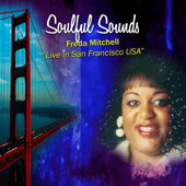 Soulful Sounds by Freda Mitchell - 2008 Release